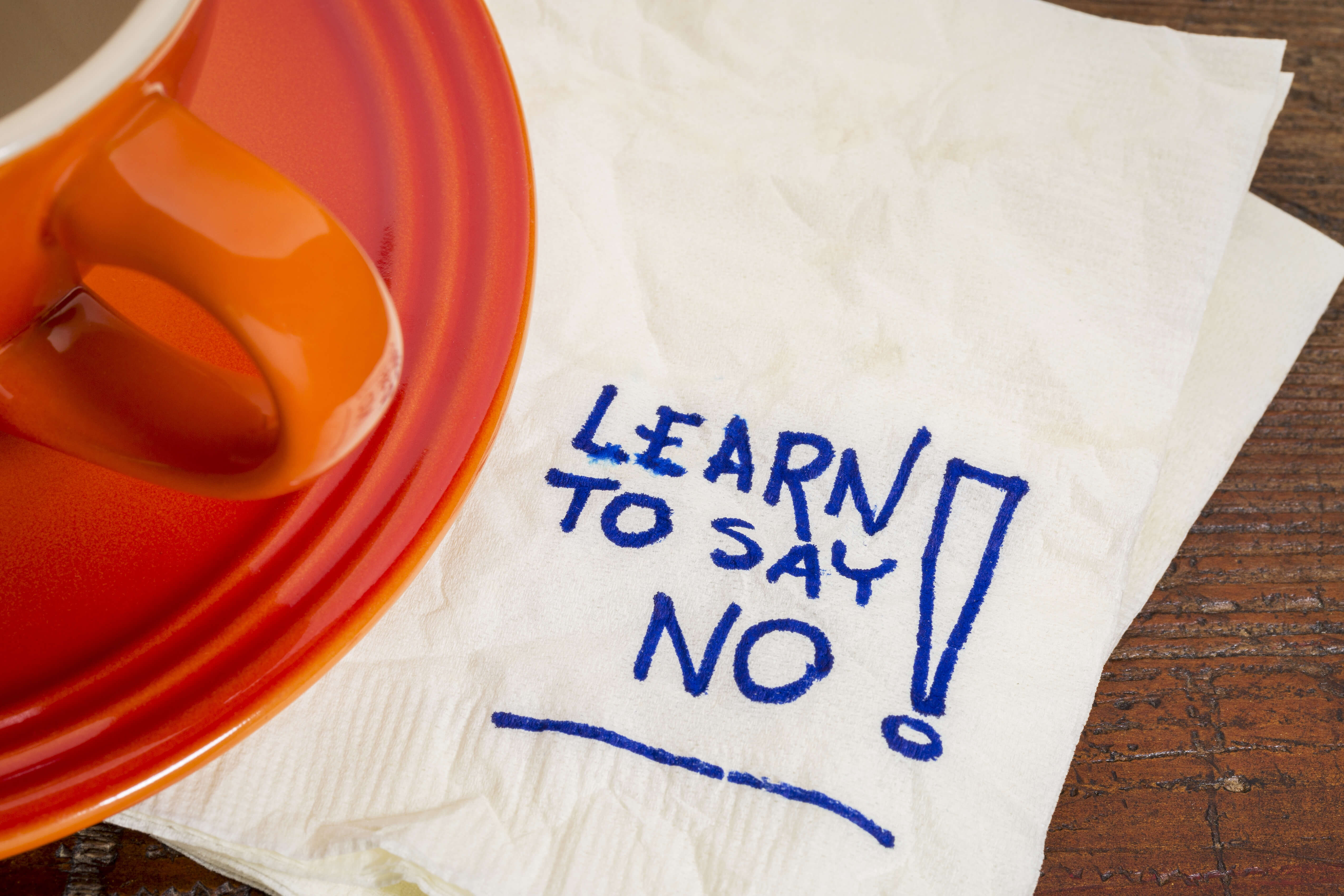 Just Say No: 5 Ways to Make It Easier When It's the Last Thing You Want to Do